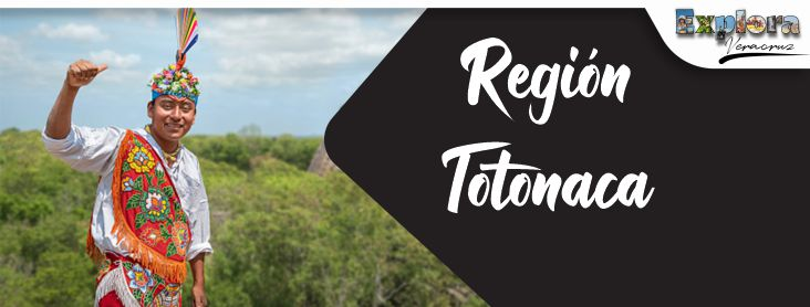 Explora Veracruz Región Totonaca